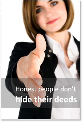 Honest people don't hide their deeds