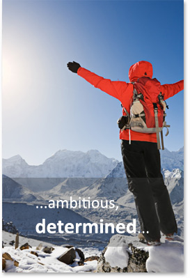...ambitious, determined...